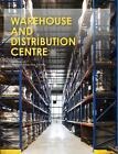 Warehouse And Distribution Centre (2014, Gebundene Ausgabe)