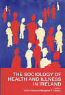 The Sociology of Health and Illness in Ireland by University College Dublin Press (Paperback, 1997)