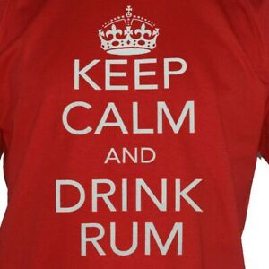 NEW-Rum-T-Shirt-Keep-Calm-and-Drink-RUM-Funny-Dark-Rum-Alcohol-Top-Tee