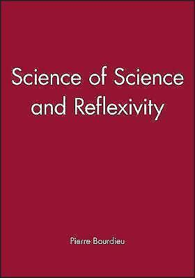 1 of 1 - Science of Science and Reflexivity, Good Condition Book, Bourdieu, Pierre, ISBN