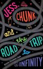Jess, Chunk, and the Road Trip to Infinity by Kristin Elizabeth Clark (CD-Audio, 2016)