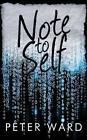 Note to Self by Peter Ward (Paperback / softback, 2013)