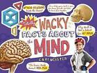 Totally Wacky Facts about the Mind by Cari Meister (Hardback, 2016)