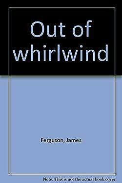 Out of whirlwind by Ferguson, James
