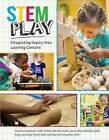 Stem Play: Integrating Inquiry into Learning Centers by Diedre Englehart, Debby Mitchel, Marnie Forestieri, Kelly Jennings-Towle, Junie Albers-Biddle (Paperback, 2016)