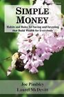 Simple Money: Habits and Rules for Saving and Investing That Build Wealth for Everybody by Laurel McDevitt, Joe Pimbley (Paperback / softback, 2013)