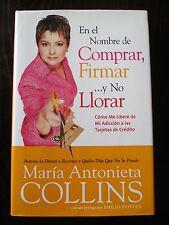 En el Nombre de Comprar, Firmar... y no Llorar by Maria Antonieta Collins(2005)
