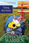 Tying the Knot by Susan May Warren (Paperback / softback)