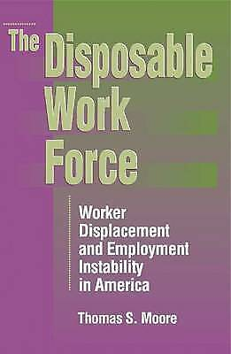 Disposable Work Force : Worker Displacement and Employment Instability in Americ