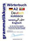 Wörterbuch Deutsch - Kurdisch - Sorani - Englisch A2 von Marlene Schachner (2016, Taschenbuch)