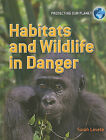 Habitats and Wildlife in Danger by Sarah Levete (Hardback, 2010)
