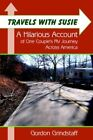 Travels With Susie a Hilarious Account of One Couple's RV Journey Across Americ