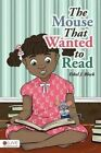 The Mouse That Wanted to Read by Ethel J Block (Paperback / softback, 2016)