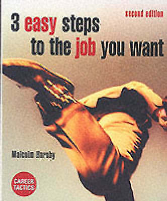 """""""AS NEW"""" 3 Easy Steps to the Job you Want, Hornby, Malcolm, Book"""