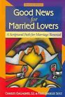 Good News for Married Lovers a Scriptural Path to Marriage Renewal Paperback – 1 Aug 2003