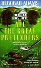 All the Great Pretenders by Deborah Adams (1991, Paperback)
