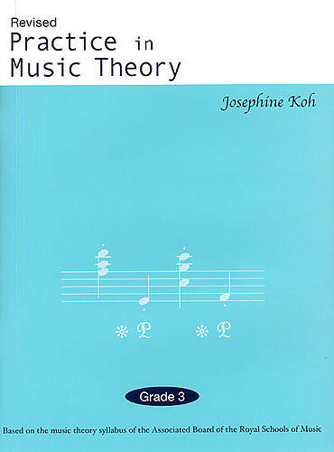 All Instrume Grade 3 Josephine Koh: Practice In Music Theory Revised Edition