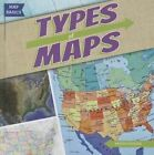 Types of Maps by Kristen Rajczak 9781482410631 Hardback 2014