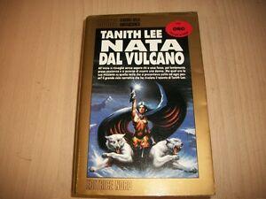 TANITH-LEE-NATA-DAL-VULCANO-EDITRICE-NORD-COSMO-ORO-152-1996-FANTASCIENZA-OTTIMO