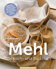 Mehl - Das Koch-& Backbuch von Erin Alderson (2015, Taschenbuch)