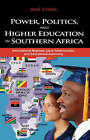 Power, Politics, and Higher Education in Southern Africa: International Regimes, Local Governments, and Educational Autonomy by Jose Augusto Cossa, Jos Augusto Cossa, Josae Augusto Cossa (Hardback, 2008)
