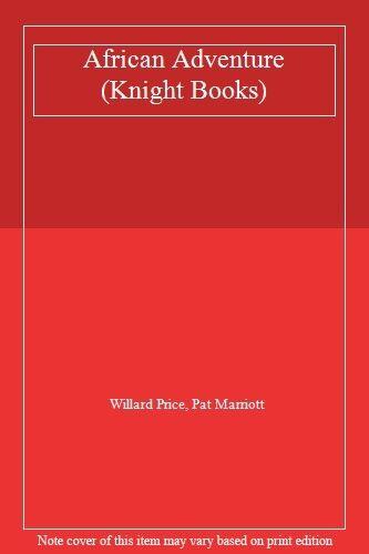 African Adventure (Knight Books) By Willard Price, Pat Marriott