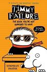 Timmy Failure: The Book You're Not Supposed to Have by Stephan Pastis (Hardback, 2016)