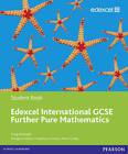 Edexcel International GCSE Further Pure Mathematics Student Book by Greg Attwood (Paperback, 2010)