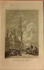 BELGICA/ BELGIUM, das Rahthhaus zu Brüssel,  grabado original mediados s. XIX