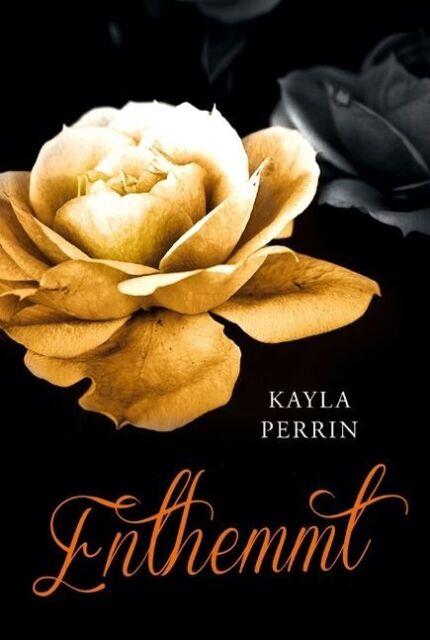 Enthemmt! ► Kayla Perrin (Taschenbuch)  ►►►UNGELESEN