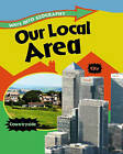 Our Local Area by Jillian Powell, Louise Spilsbury (Paperback, 2012)