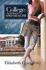 College: In Sickness and Health Kaitlynn by Elizabeth Grace Jung (Paperback, 2011)