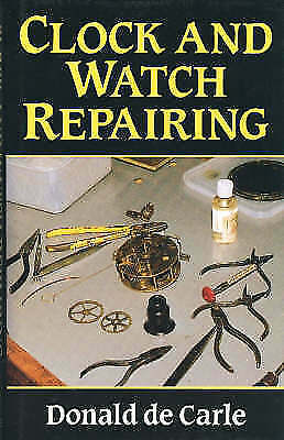 Clock and Watch Repairing, Carle, Donald de, Excellent Book
