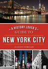 A History Lover's Guide to New York City by Alison Fortier (Paperback / softback, 2016)