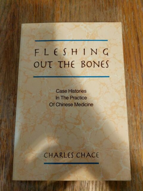 FLESHING OUT BONES: CASE HISTORIES IN PRACTICE OF CHINESE By Charles Chace