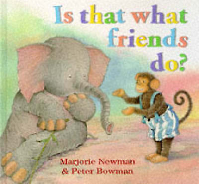 Is That What Friends Do?, Newman, Marjorie | Hardcover Book | Acceptable | 97800