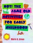 Not! the Same Old Activities for Early Childhood by Moira D. Green (Paperback, 1997)