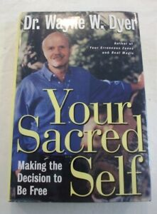 Your Sacred Self, Dr. Wayne W. Dyer, hardcover