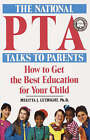 The National PTA Talks to Parents: How to Get the Best Education for Your Child by Melitta Cutright (Paperback / softback)