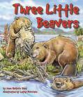 Three Little Beavers by Jean Heilprin Diehl (Paperback / softback, 2012)