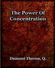 The Power of Concentration (1918) by Theron Q Dumont (Paperback / softback, 2006)