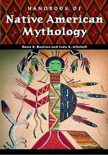 Handbook of Native American Mythology by Judy K. Mitchell and Dawn E. Bastian...