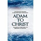 Adam to Christ an Accurate Account of Old Testament Chronology The Lineage ...