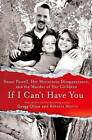If I Can't Have You: Susan Powell, Her Mysterious Disappearance, and the Murder of Her Children by Gregg Olsen, Rebecca Morris (Hardback, 2014)