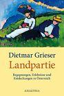 Landpartie von Dietmar Grieser (2013, Gebundene Ausgabe)