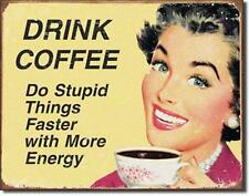 Coffee Do Stupid Things Faster With More Energy Humorous Retro Tin Metal Sign