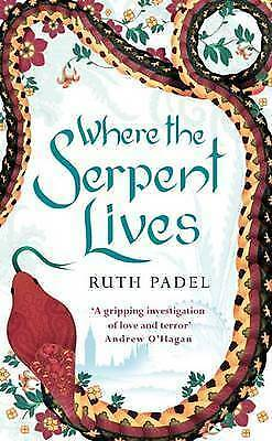 1 of 1 - Padel, Ruth, Where The Serpent Lives, Very Good Book