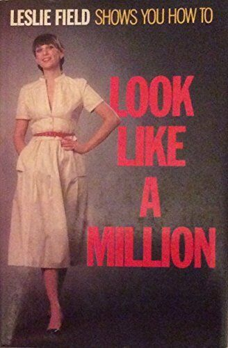 Look Like a Million by Field, Leslie Hardback Book The Cheap Fast Free Post
