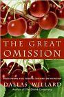 The Great Omission: Reclaiming Jesus' Essential Teachings on Discipleship by Dallas Willard (Hardback, 2006)