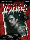 How to Draw Vampires: Discover the Secrets to Drawing, Painting, and Illustrating Immortals of the Night: FA2 by Jacob Glaser, Mike Butkus, Merrie Destefano (Paperback, 2010)